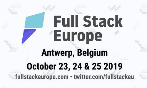 Full Stack Europe 2019 - The International Full Stack Conference